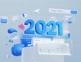 2021年有哪些值得关注的设计趋势?